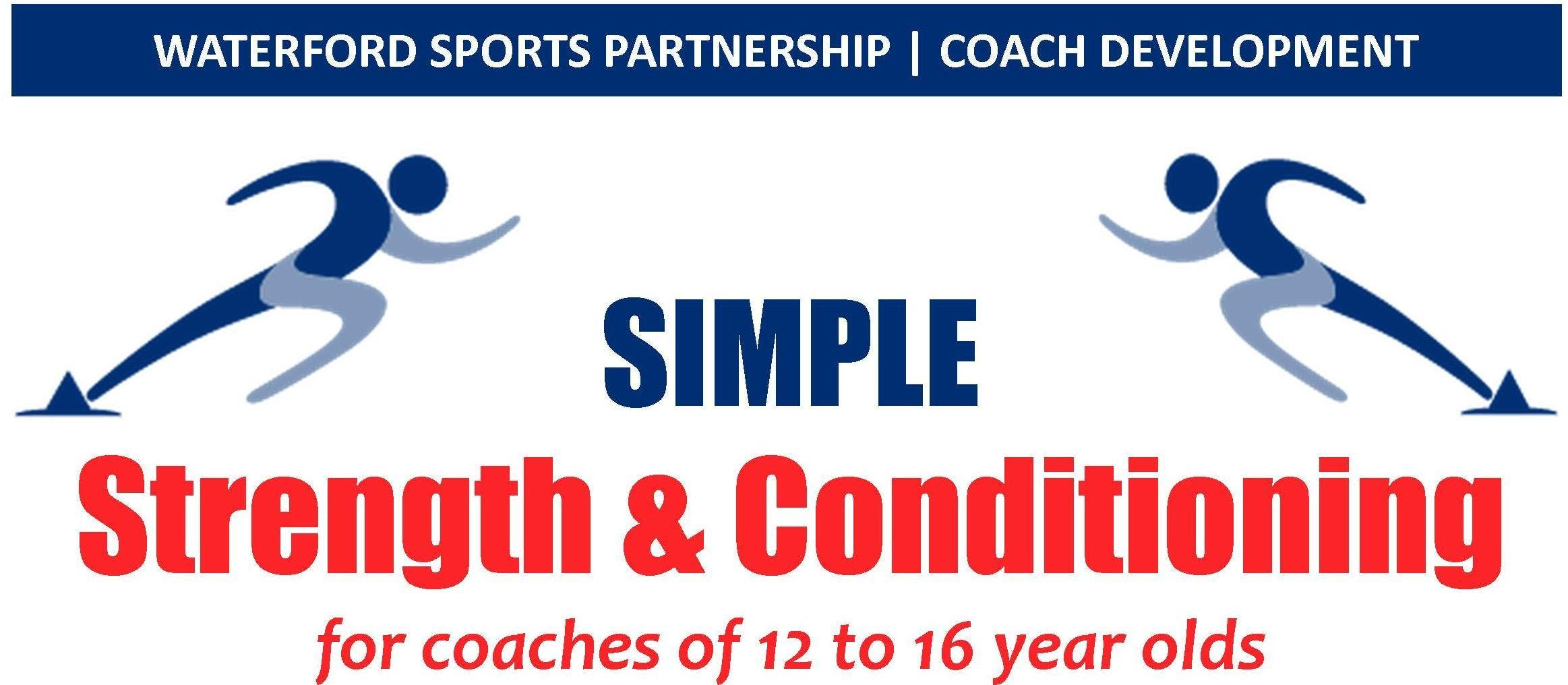 Simple Strength & Conditioning for Coaches of 12 to 16 year olds - Sept 2018