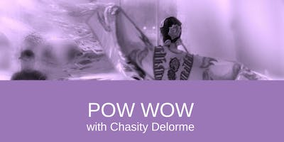 Pow Wow with Chasity Delorme