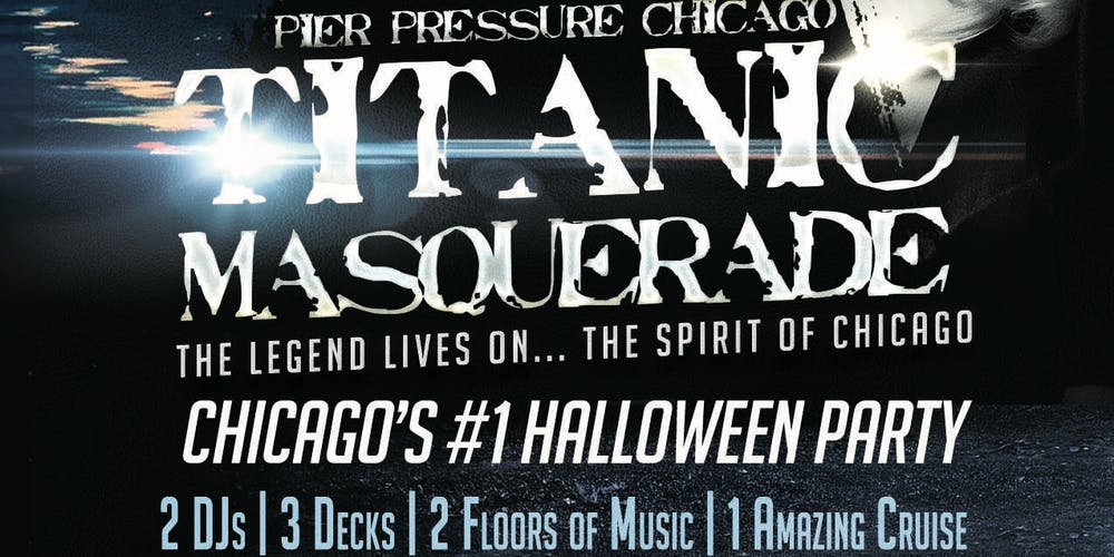 titanic masquerade pier pressure chicago halloween yacht party tickets fri oct 26 2018 at 1100 pm eventbrite