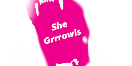 She Grrrowls: Feminist Arts Night & Open Mic tickets