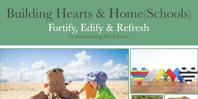 Building Hearts & Home(Schools) for Christ: Homeschooling Mom Weekend Event