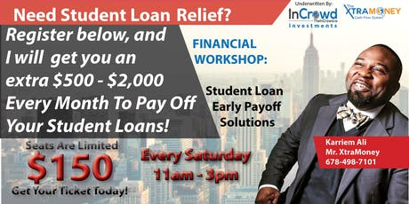 FINANCIAL  WORKSHOP:  Up to $2,000/mo. For Student Loan Relief tickets