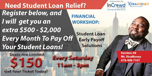 FINANCIAL  WORKSHOP:  Up to $2,000/mo. For Student Loan Relief