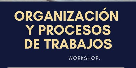 Taller de Organización & Procesos de Trabajo entradas