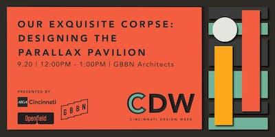Our Exquisite Corpse: Designing the Parallax Pavilion