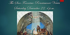 Christmas Lessons and Carols with the San Francisco Ren...
