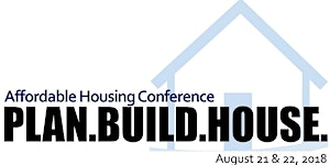 2018 Affordable Housing Conference: Plan.Build.House.
