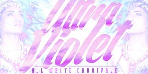 ULTRA VIOLET - ALL WHITE CARNIVALE - MIAMI CARNIVAL...