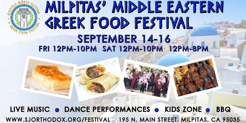 Milpitas Middle Eastern Greek Food Festival Tickets Fri Sep 14 2018 At 600 PM