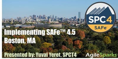 Implementing SAFe 4.6 w/ SPC Certification - Boston, May 2019