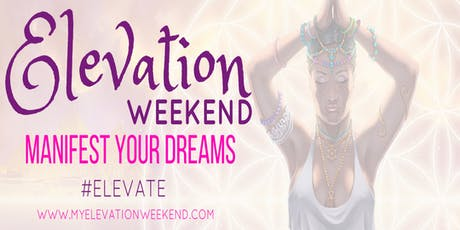 ELEVATION Weekend: WORLDWIDE & 4 Day ALL INCLUSIVE Healing Experience tickets