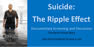 Suicide:  The Ripple Effect Documentary and Discussion