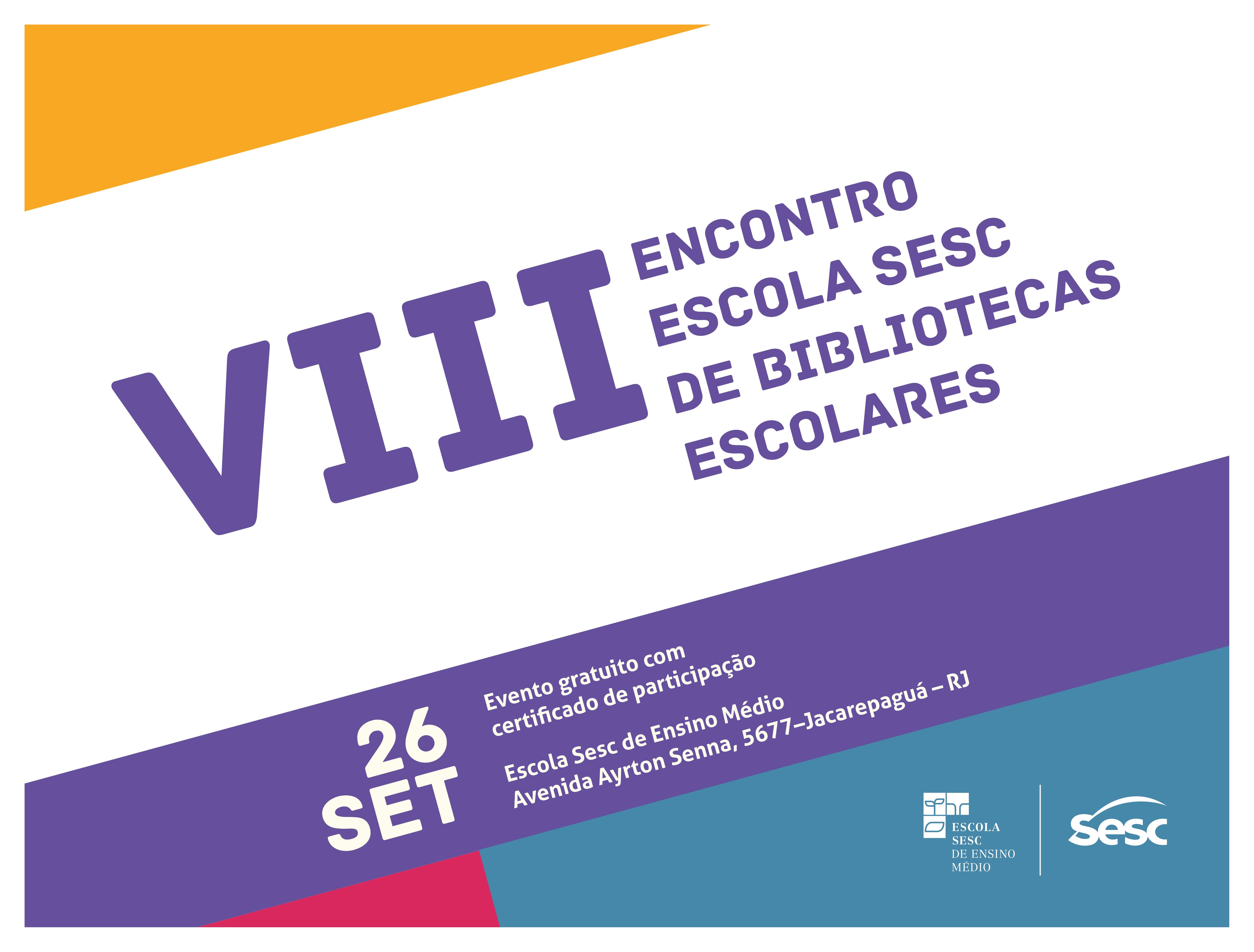 VIII ENCONTRO ESCOLA SESC DE BIBLIOTECAS ESCO