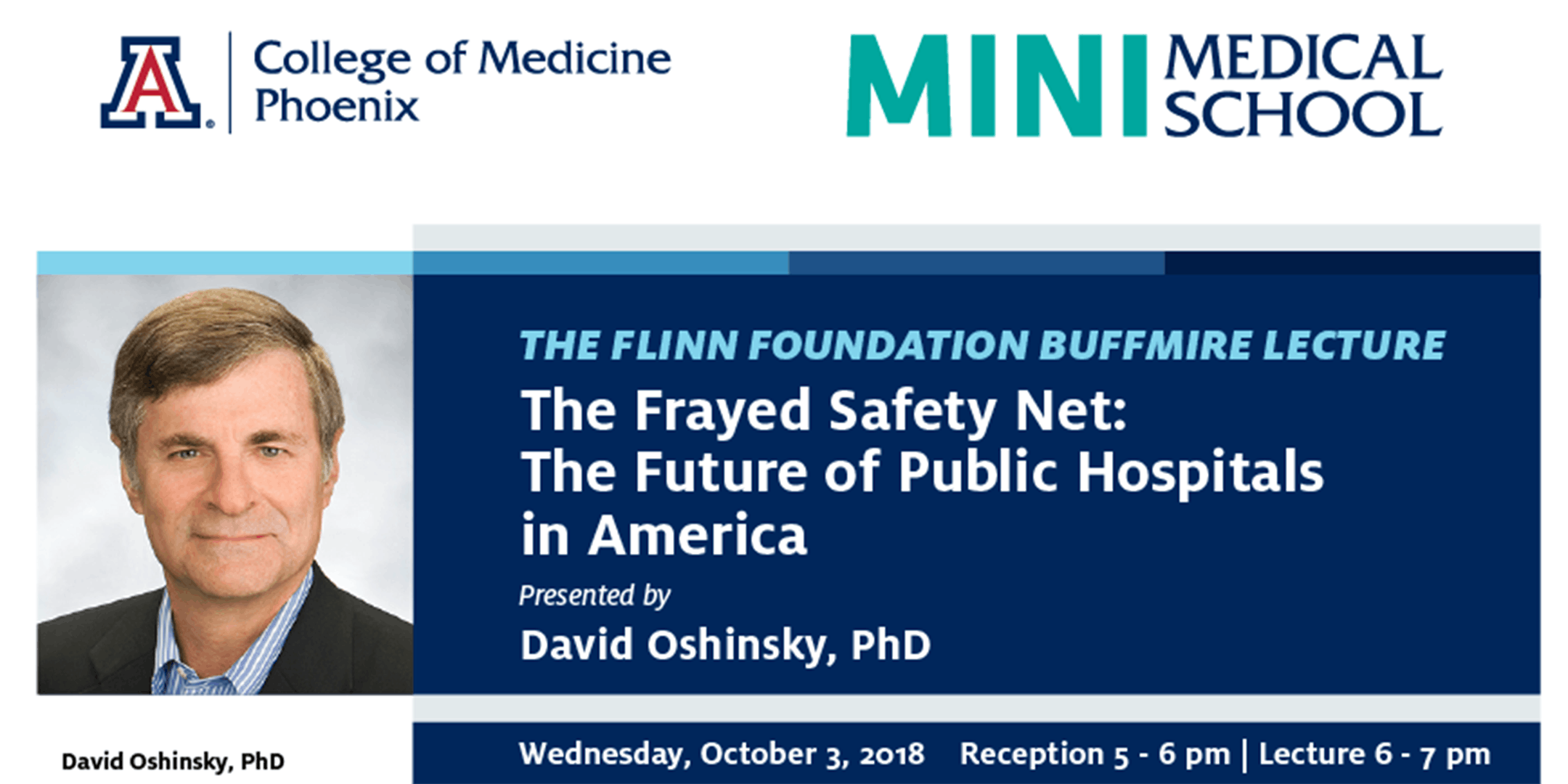 Mini-Medical School and the Flinn Foundation Buffmire Lecture - The Frayed Safety Net: The Future of Public Hospitals in America