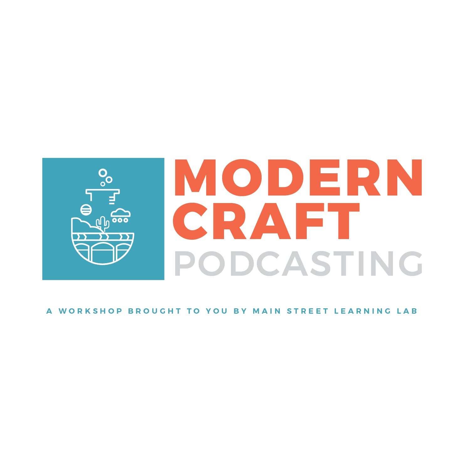Modern Craft: 3-Day Podcasting Intensive