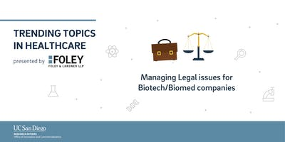Managing Legal issues for Biotech/Biomed companies (CLE credit available*)