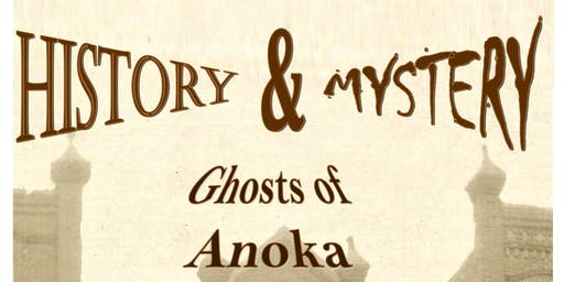 Ghosts of Anoka Walking Tour