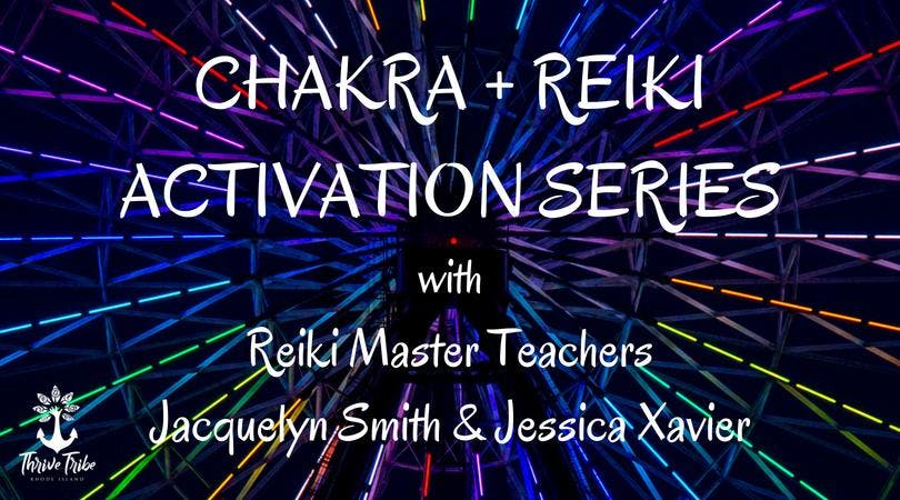 Chakra and Reiki Activation Series