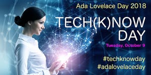 TECH(K)NOW DAY on ADA LOVELACE DAY 2018 - TUESDAY,...