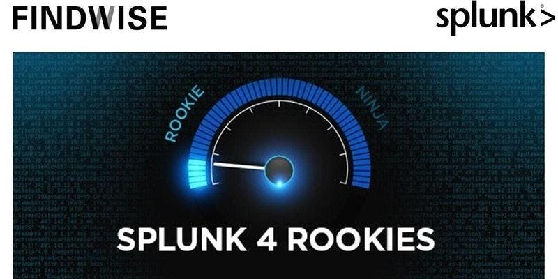 Splunk for Rookies London - Splunk Zero to Splunk Hero