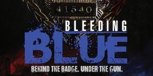 BLEEDING BLUE: Behind The Badge. Under The Gun. (Movie...