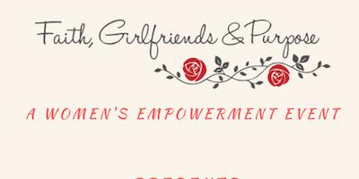 Faith, Girlfriends & Purpose:  2nd Annual Women\