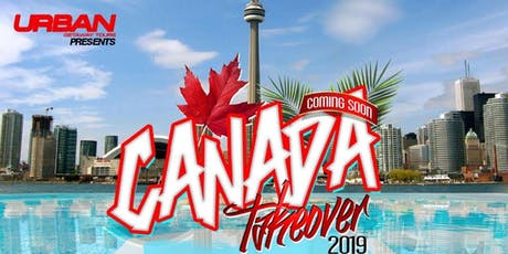 Canada Takeover Weekend 2019 Urban Getaway Tours tickets