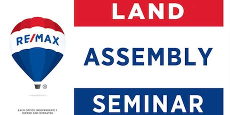 Land Assembly 101:  4th Annual RE/MAX Land Assembly Seminar & Ebook Launch tickets