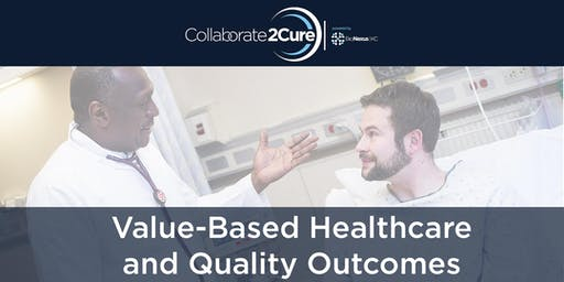 Collaborate2Cure: Value-Based Healthcare and Quality Outcomes