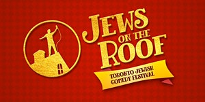 2018 Toronto Jewish Comedy Festival Presents: Jews on...