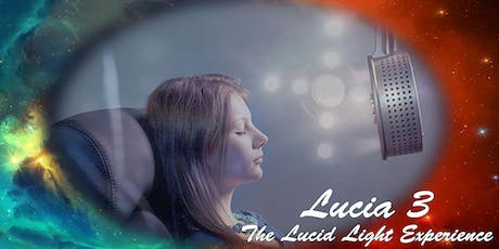 Lucia No3 - the Lucid Light Experience tickets
