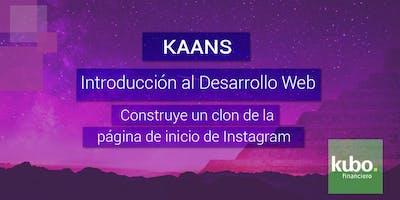 KAANS (Taller Gratuito): Intro al Desarrollo Web @Kubo Financiero