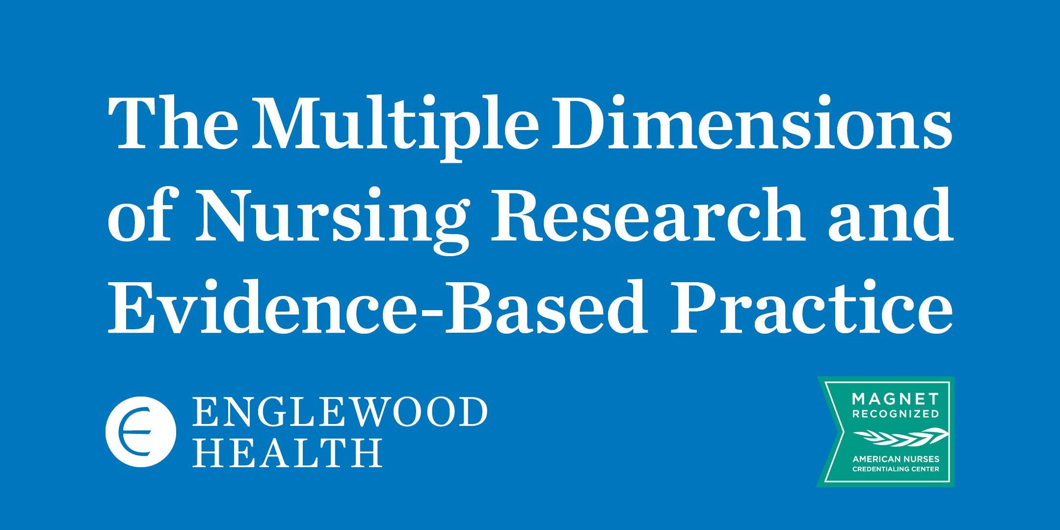 More info: The Multiple Dimensions of Nursing Research and Evidence-Based Practice