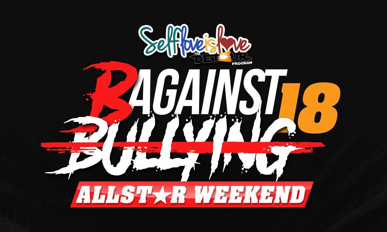 B-Against Bullying All-Star Weekend 2018