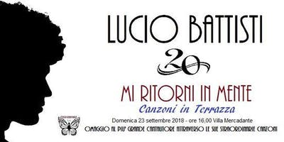 Lucio Battisti | 20 - Mi ritorni in mente - Canzoni in Terrazza | omaggio di Officine Creative Market