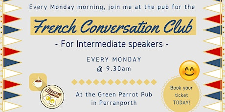 French Fun Conversation Club Perranporth (Intermediate) tickets
