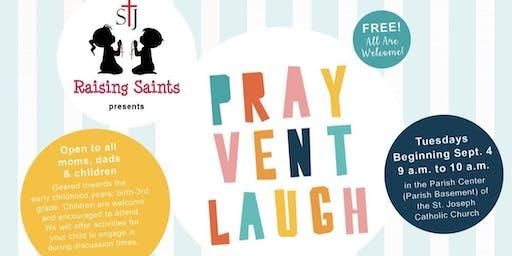 Pray Vent Laugh