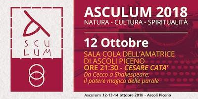 Asculum: Natura, Cultura, Spiritualità - Cesare Catà - 12 Ottobre 2018
