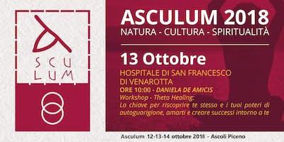 Asculum: Natura, Cultura, Spiritualità - Daniela De Amicis - 13 Ottobre 2018