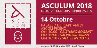 Asculum: Natura, Cultura, Spiritualità - Domenica 14 Ottobre 2018
