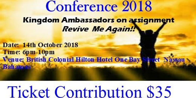 Revive Me Again: Conference 2018 - Kingdom Ambassador on Assignment