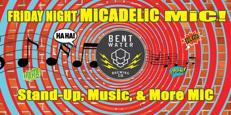 A MiCADELiC FRiDAY: Stand-Up, Music, and More at Bent Water Brewing Co tickets