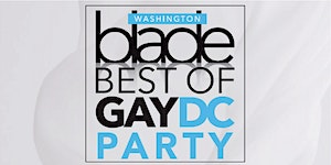 2018 Washington Blade Best of Gay DC Party presented...