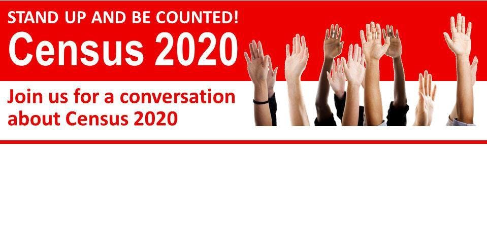 Stand Up and Be Counted - Census 2020