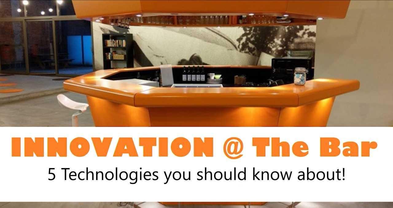 Innovation @ The Bar - 5 Technologies you sho