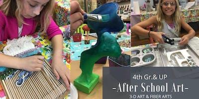 4th Gr. & Up After School Art   Winter/Spring Semester   3-D Art & Fiber Arts