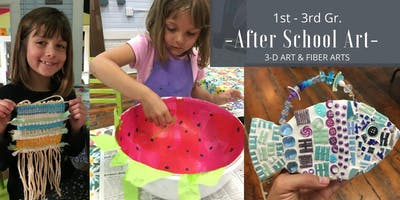 1st-3rd Gr. After School Art   Winter/Spring Semester   3-D Art & Fiber Arts