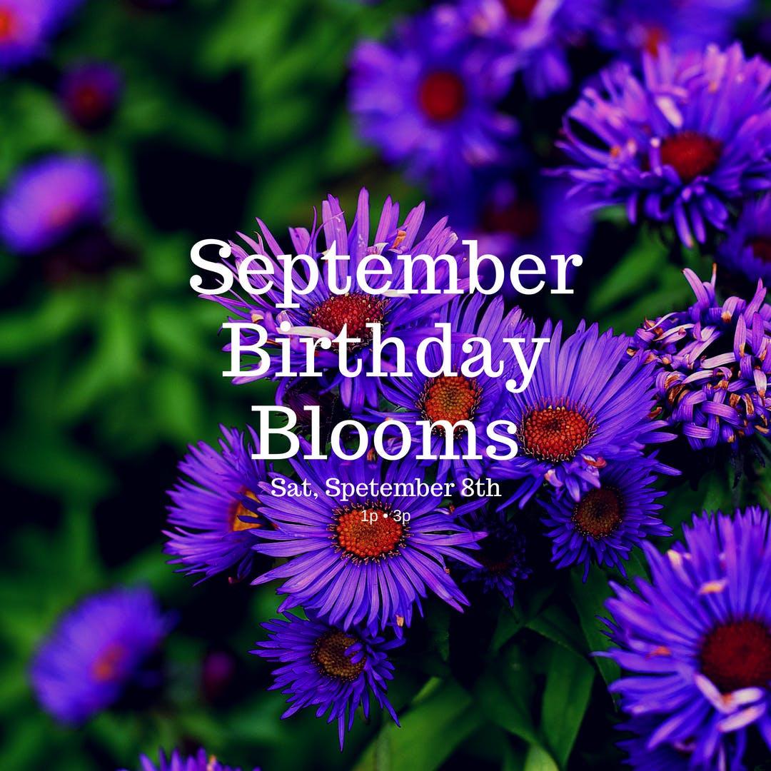 September Birthday Blooms 8 Sep 2018