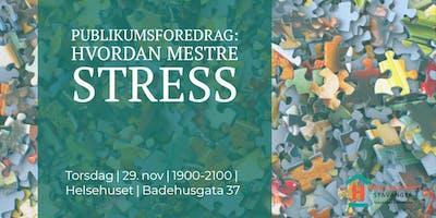 Publikumsforedrag: Stressmestring for alle