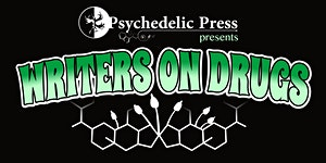 Psychedelic Press Presents: Writers on Drugs Tour 2018...
